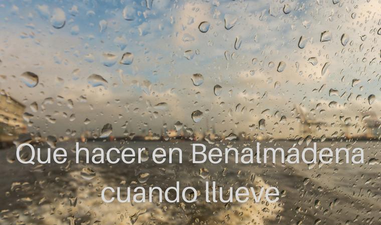 Que hacer en Benalmadena cuando llueve