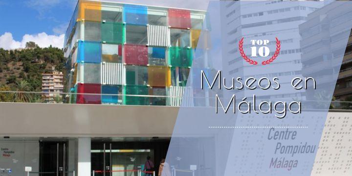 10 de los mejores museos de Málaga