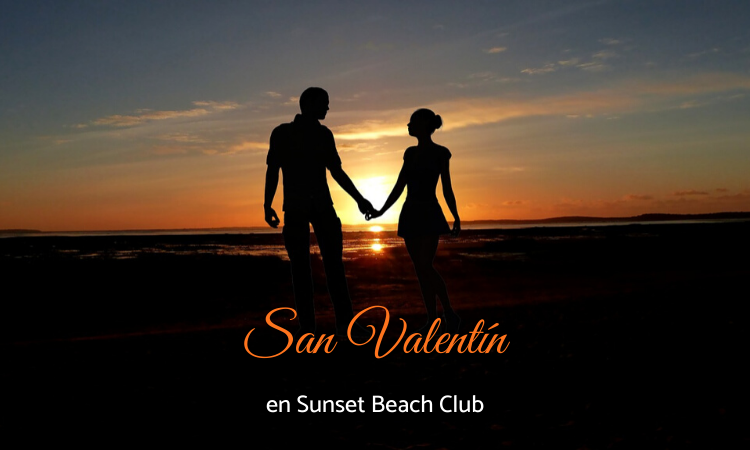 San Valentín en Sunset Beach Club